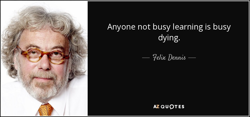 a Felix Dennis quote